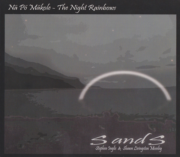 Nā Pō Mākole – The Night Rainbows