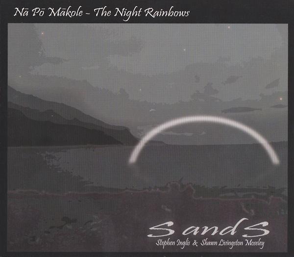 Nā Pō Mākole – The Night Rainbows